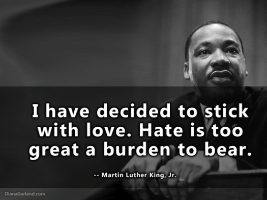 "Seriously, just Googling ""Martin Luther King, Jr. Quotes"" under images will give you a huge window into how singular this man and his mission was and must continue to be."